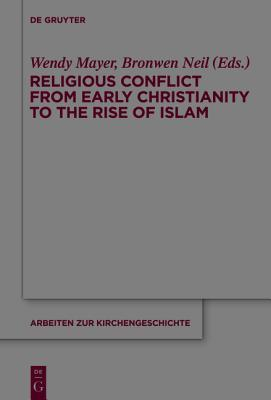 Religious Conflict from Early Christianity to the Rise of Islam