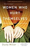 Women Who Hurt Themselves: A Book of Hope and Understanding