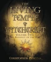 The Living Temple of Witchcraft Volume Two: The Journey of the God