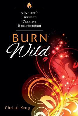 Burn Wild by Christi Krug