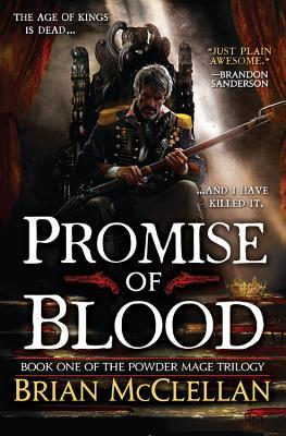 Promise of Blood (Powder Mage, #1) by Brian McClellan