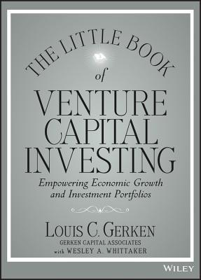 The Little Book of Venture Capital Investing Empowering Economic Growth and Investment Portfolios