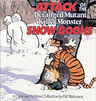 Attack of the Deranged Mutant Killer Monster Snow Goons (Calvin and Hobbes #7)