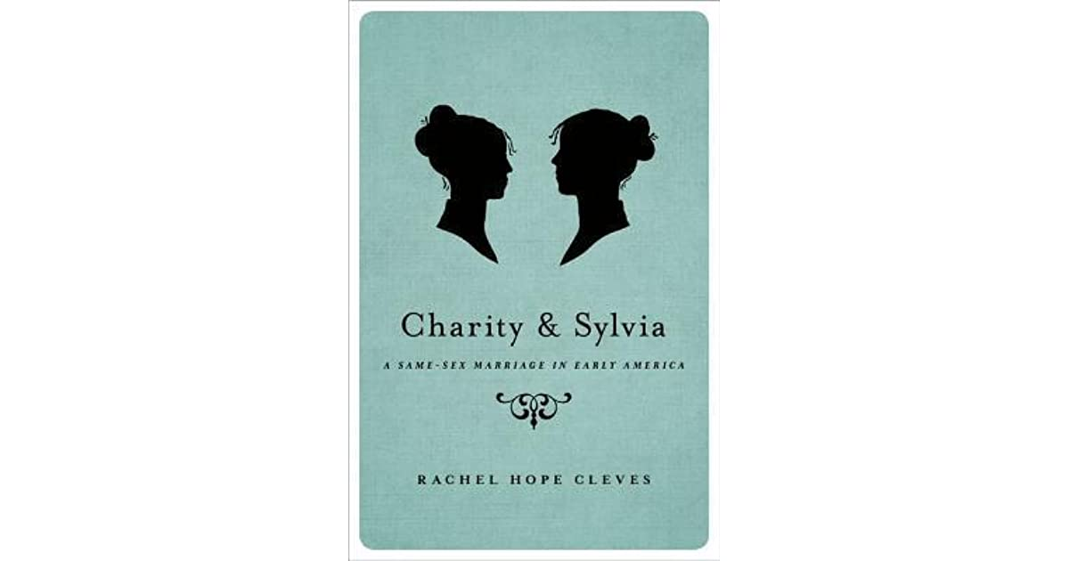 Charity and Sylvia: A Same-Sex Marriage in Early America by Rachel