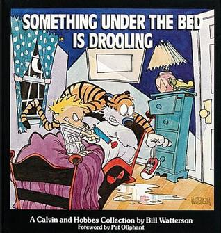Something Under the Bed is Drooling (Calvin and Hobbes #2)