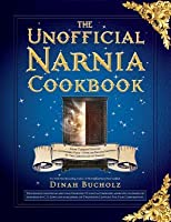 The Unofficial Narnia Cookbook: From Turkish Delight to Gooseberry Fool-Over 150 Recipes Inspired by the Chronicles of Narnia