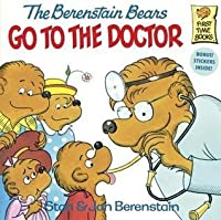 The Berestain Bears Go to the Doctor
