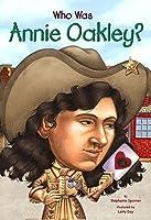 Who Was Annie Oakley?