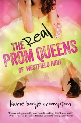 The Real Prom Queens of Westfield High by Laurie Boyle Crompton