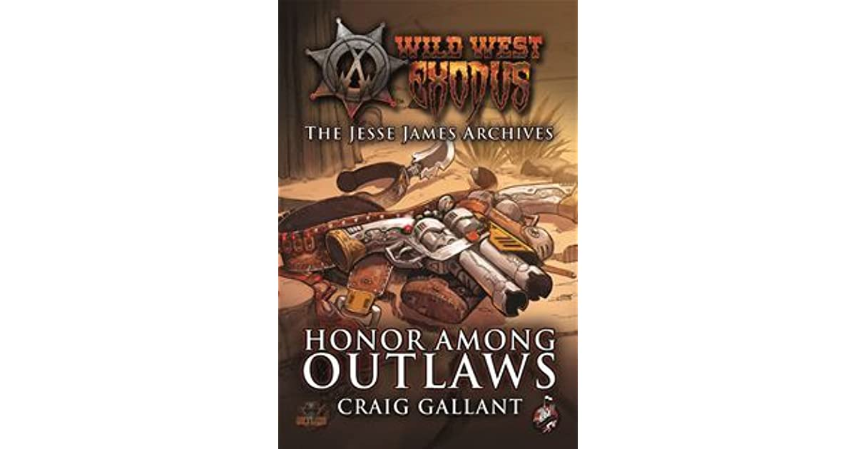 Honor Among Outlaws by Craig Gallant