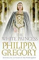 The White Princess (Cousins War Series)