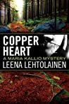 Copper Heart (The Maria Kallio Series Book 3)