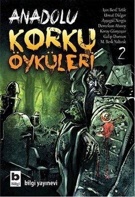 Anadolu Korku Öyküleri Cilt:2 (Anadolu Korku Öyküleri, #2)
