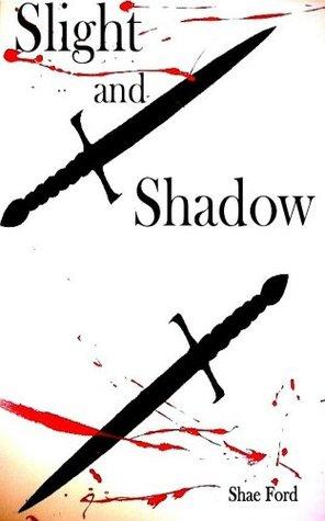 Slight and Shadow (Fate's Forsaken, #2)