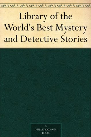 Library of the World's Best Mystery and Detective Stories - French, Spanish, Italian, Latin Stories