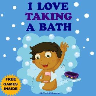 "Children's Book: ""I Love Taking A Bath"" (Kids bedtime stories book for ages 2-6) (Bedtime stories children's books collection, ebook 1)"
