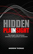 Hidden In Plain Sight: The simple link between relativity and quantum mechanics