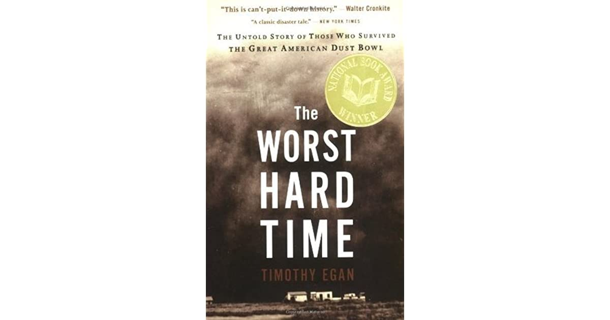 The Worst Hard Time: The Untold Story Of Those Who