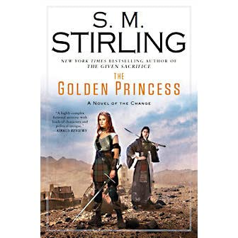 The Golden Princess (Emberverse, #11) by S.M. Stirling ...