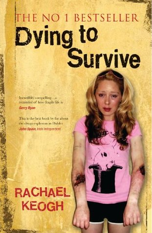 Dying to Survive: Surviving Drug Addiction by Rachael Keogh