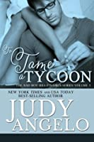 To Tame a Tycoon (The BAD BOY BILLIONAIRES Series Book 5)