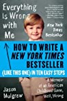 How to Write a New York Times Bestseller in Ten Easy Steps by Jason Mulgrew