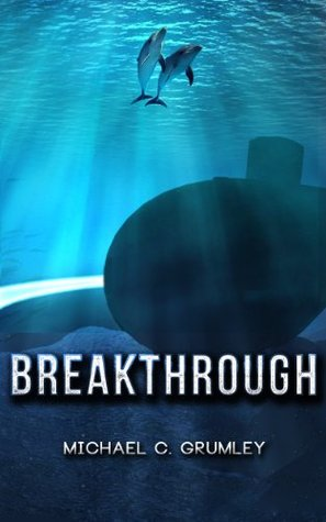Breakthrough (Breakthrough, #1) by Michael C  Grumley