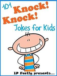 101 Knock Knock Jokes for Kids (Joke Books for Kids vol. 1)