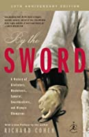 By the Sword: A History of Gladiators, Musketeers, Samurai, Swashbucklers, and Olympic Champions (Modern Library Paperbacks)