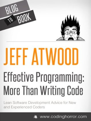 Effective Programming by Jeff Atwood