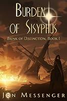 Burden of Sisyphus (Brink of Distinction #1)