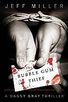 The Bubble Gum Thief (Dagny Gray Book 1)