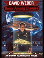 Honor Among Enemies (Honor Harrington, #6)