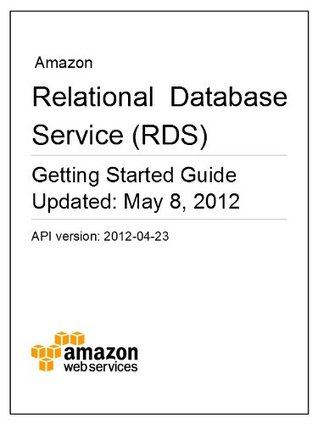 Amazon Relational Database Service Getting Started Guide by Amazon Web Services