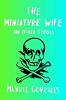 The Miniature Wife and Other Stories