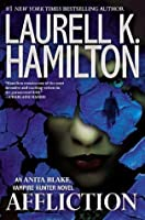 Affliction (Anita Blake, Vampire Hunter, #22 )