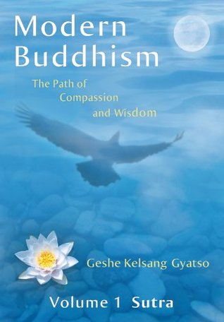 Modern Buddhism: The Path of Compassion and Wisdom, Volume 1: Sutra