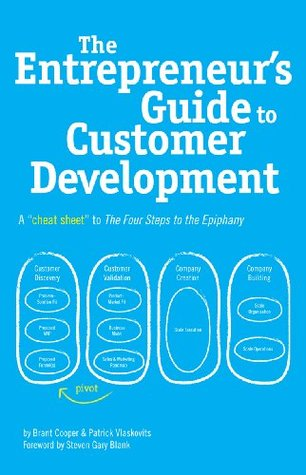 The Entrepreneur's Guide to Customer Development by Brant Cooper