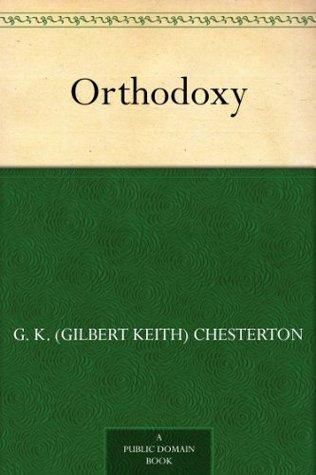Orthodoxy by G.K. Chesterton