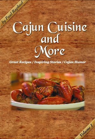 Cajun-Cuisine-and-More-Volume-1-Great-Recipes-Inspiring-Stories-and-Cajun-Humor