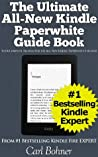 The Ultimate All-New Kindle Paperwhite Guide Book (Your Complete Manual for the All-New Kindle Paperwhite E-reader)