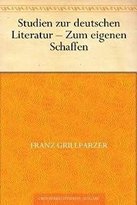 Studien zur deutschen Literatur - Zum eigenen Schaffen