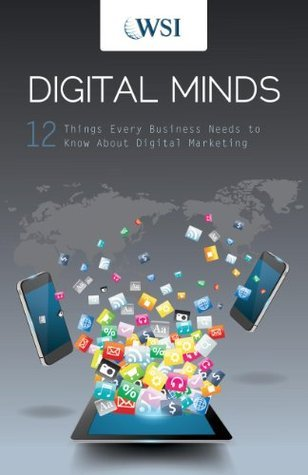 Digital Minds 12 Things Every Business Needs to Know About Digital Marketin2nd Edition
