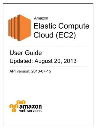 Amazon Elastic Compute Cloud (EC2) User Guide by Amazon Web Services