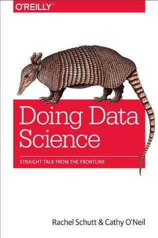 Doing Data Science by Rachel Schutt