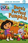 Dora's Perfect Pumpkin (Dora the Explorer) (Ready-To-Read Dora the Explorer - Level 1)