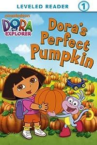 Dora's Perfect Pumpkin (Dora the Explorer) (Ready-To-Read Dora the Explorer - Level 1)