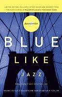 Blue Like Jazz: Nonreligious Thoughts on Christian Spirituality