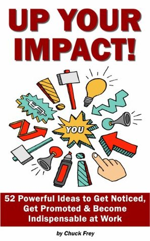 Up Your Impact by Chuck Frey
