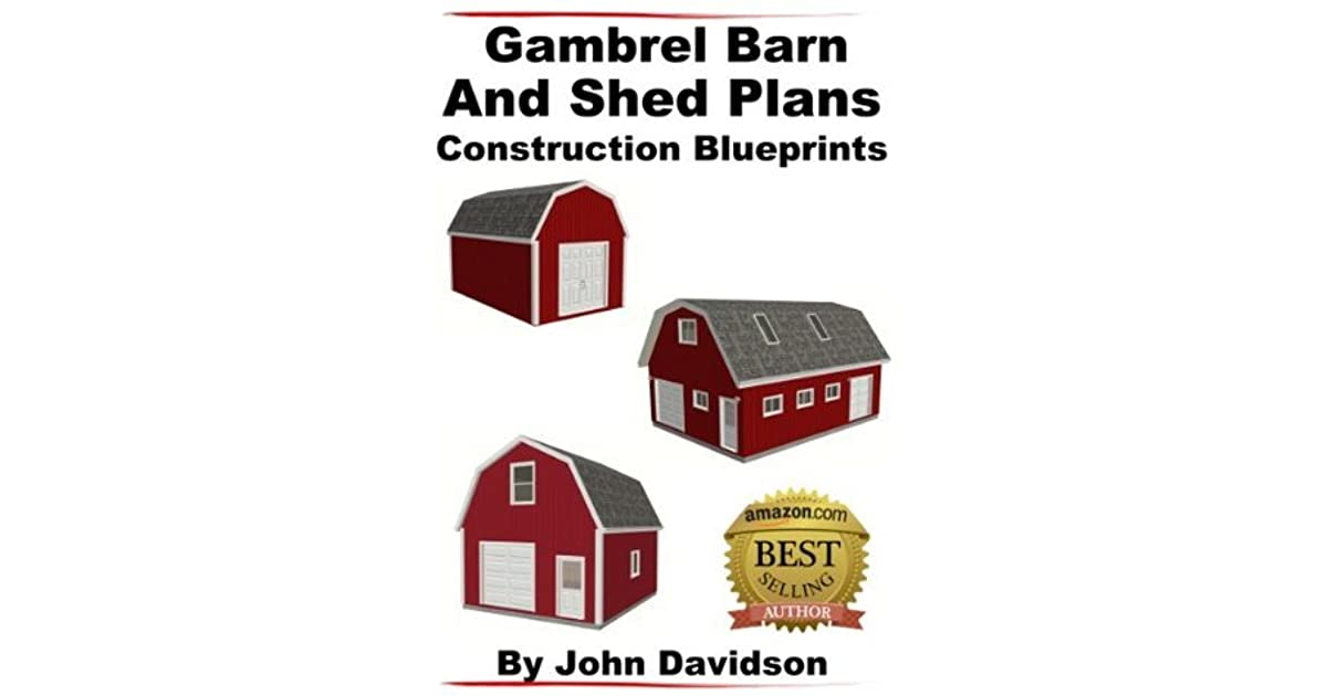 Gambrel Barn And Shed Plans Construction Blueprints By John